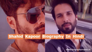 Shahid Kapoor Biography In Hindi   Awards, Films, Favorite Things, Facts, Wife, Family & More